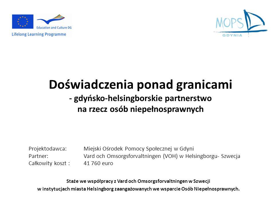 Doświadczenia ponad granicami - gdyńsko-helsingborskie partnerstwo na rzecz osób niepełnosprawnych Staże we współpracy z Vard och Omsorgsforvaltningen