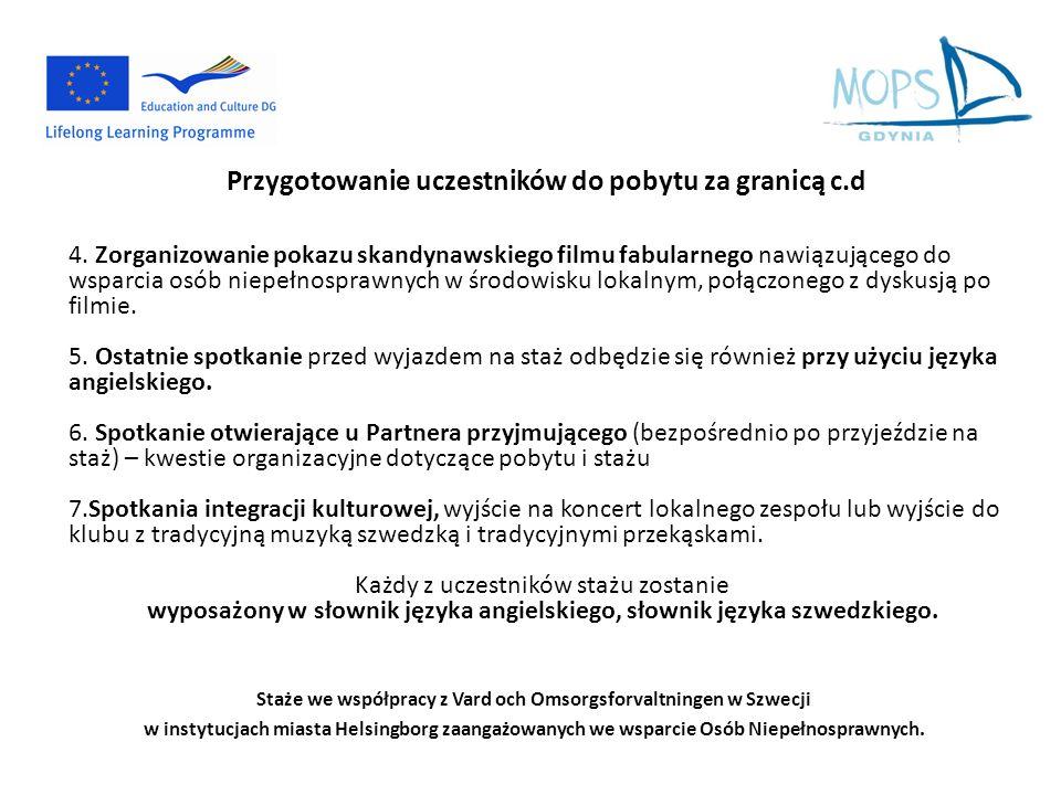 Staże we współpracy z Vard och Omsorgsforvaltningen w Szwecji w instytucjach miasta Helsingborg zaangażowanych we wsparcie Osób Niepełnosprawnych.