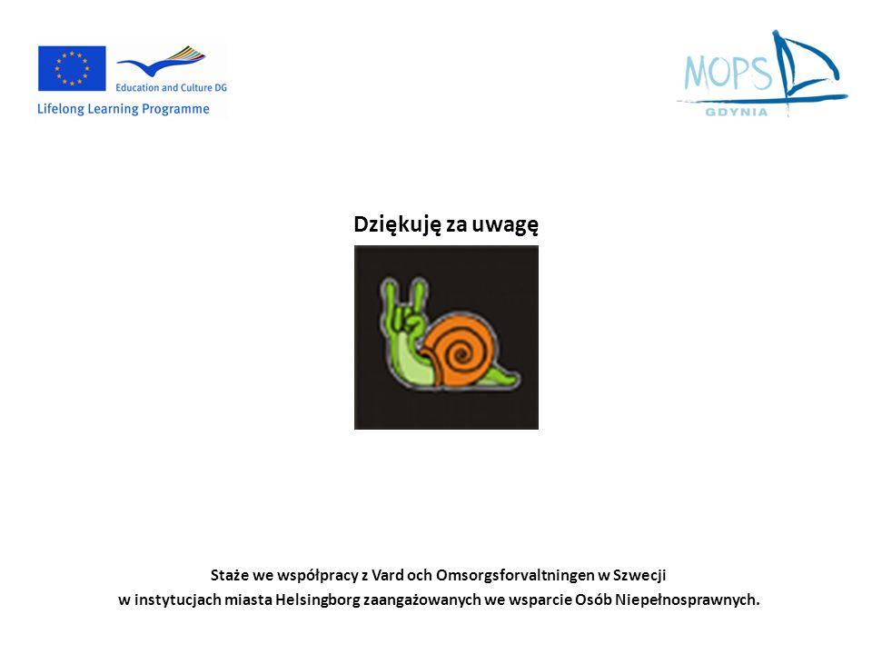 Staże we współpracy z Vard och Omsorgsforvaltningen w Szwecji w instytucjach miasta Helsingborg zaangażowanych we wsparcie Osób Niepełnosprawnych. Dzi