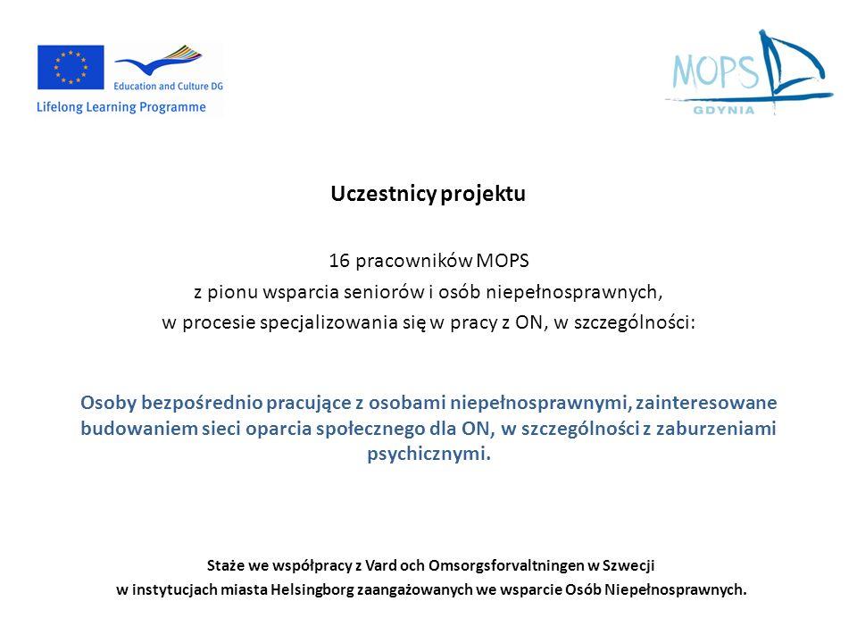 Uczestnicy projektu 16 pracowników MOPS z pionu wsparcia seniorów i osób niepełnosprawnych, w procesie specjalizowania się w pracy z ON, w szczególnoś