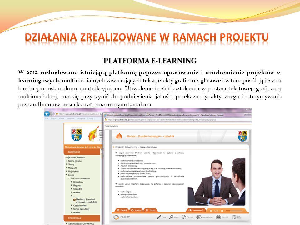 PLATFORMA E-LEARNING W 2012 rozbudowano istniejącą platformę poprzez opracowanie i uruchomienie projektów e- learningowych, multimedialnych zawierających tekst, efekty graficzne, głosowe i w ten sposób ją jeszcze bardziej udoskonalono i uatrakcyjniono.