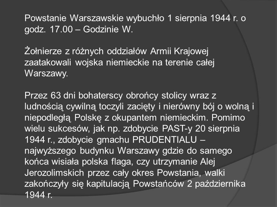 Powstanie Warszawskie wybuchło 1 sierpnia 1944 r. o godz. 17.00 – Godzinie W. Żołnierze z różnych oddziałów Armii Krajowej zaatakowali wojska niemieck