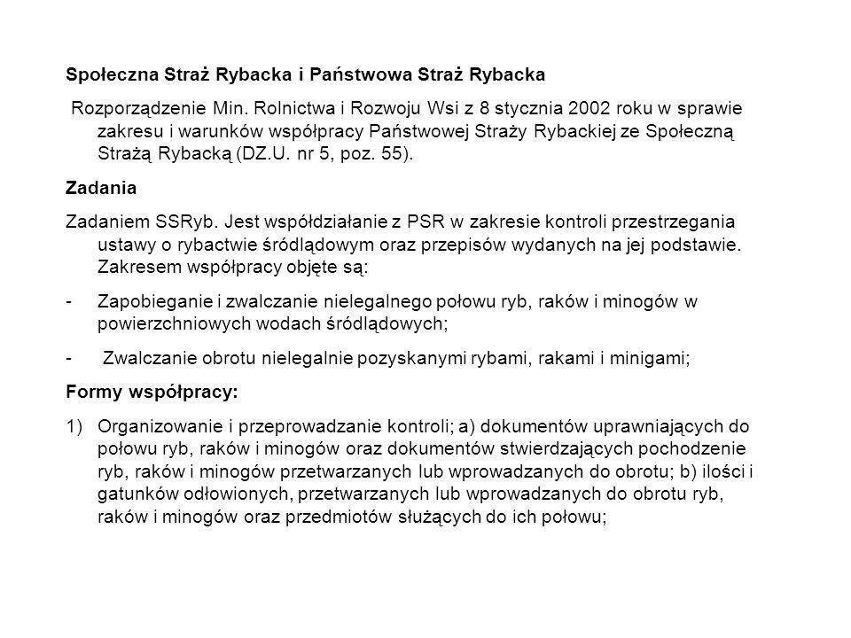 Społeczna Straż Rybacka i Państwowa Straż Rybacka Rozporządzenie Min. Rolnictwa i Rozwoju Wsi z 8 stycznia 2002 roku w sprawie zakresu i warunków wspó