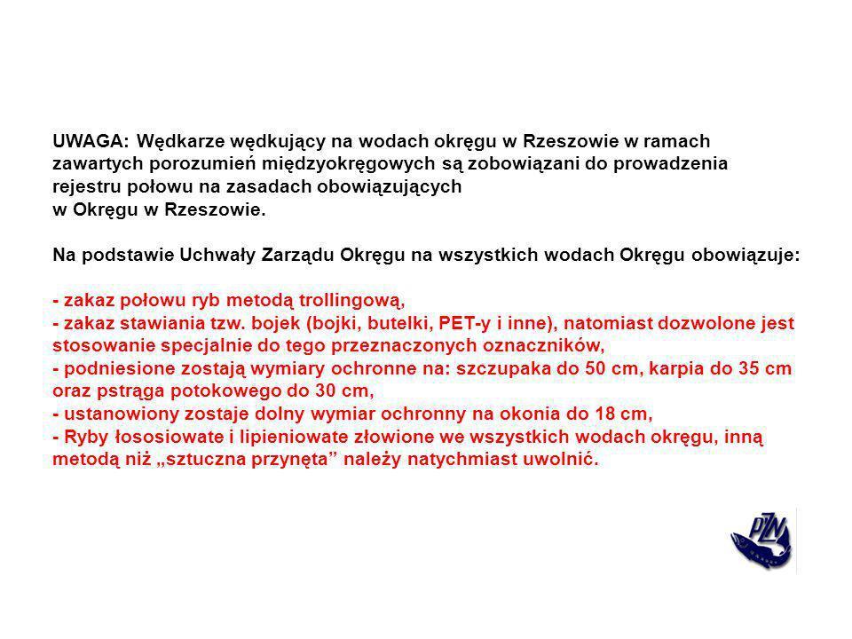 UWAGA: Wędkarze wędkujący na wodach okręgu w Rzeszowie w ramach zawartych porozumień międzyokręgowych są zobowiązani do prowadzenia rejestru połowu na
