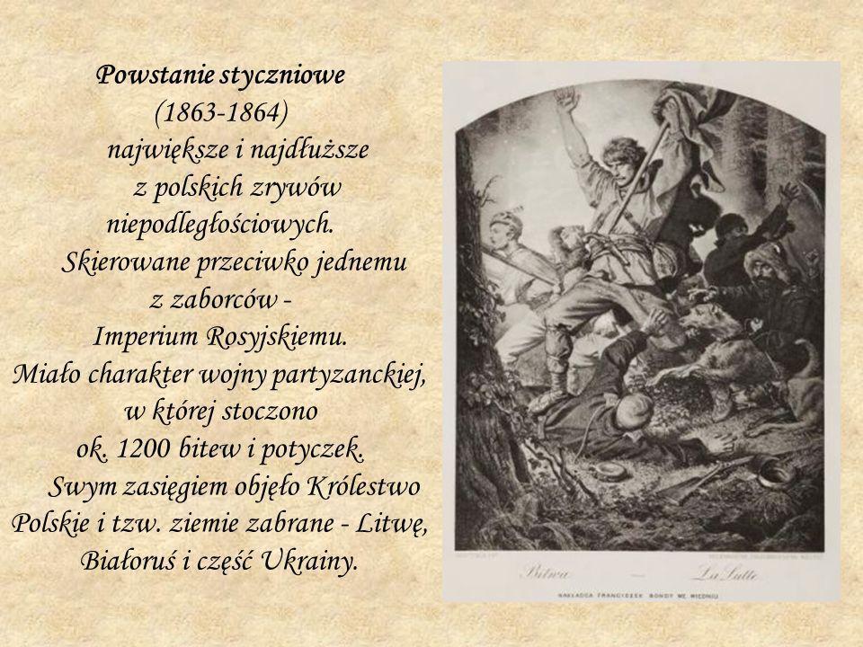 Powstanie styczniowe (1863-1864) największe i najdłuższe z polskich zrywów niepodległościowych. Skierowane przeciwko jednemu z zaborców - Imperium Ros