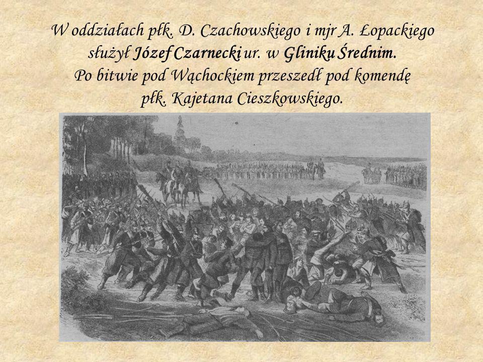 W oddziałach płk. D. Czachowskiego i mjr A. Łopackiego służył Józef Czarnecki ur. w Gliniku Średnim. Po bitwie pod Wąchockiem przeszedł pod komendę pł