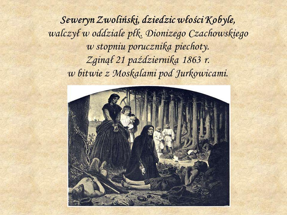 Seweryn Zwoliński, dziedzic włości Kobyle, walczył w oddziale płk. Dionizego Czachowskiego w stopniu porucznika piechoty. Zginął 21 października 1863