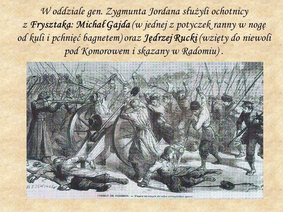 W oddziale gen. Zygmunta Jordana służyli ochotnicy z Frysztaka: Michał Gajda (w jednej z potyczek ranny w nogę od kuli i pchnięć bagnetem) oraz Jędrze