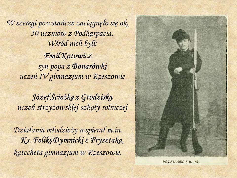 W szeregi powstańcze zaciągnęło się ok. 50 uczniów z Podkarpacia. Wśród nich byli: Emil Kotowicz syn popa z Bonarówki uczeń IV gimnazjum w Rzeszowie J