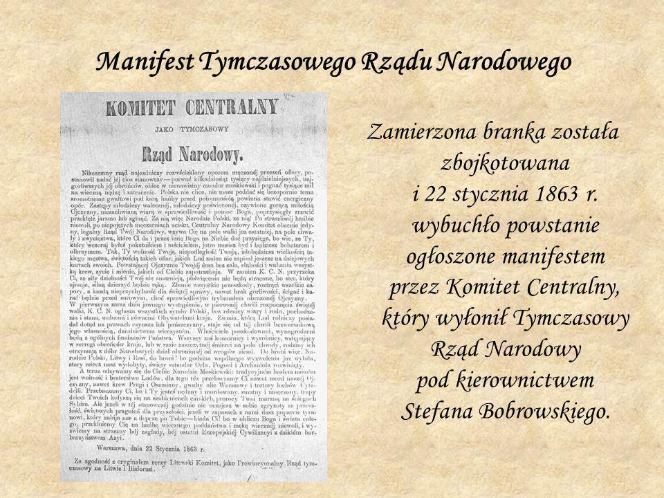 Manifest Tymczasowego Rządu Narodowego Zamierzona branka została zbojkotowana i 22 stycznia 1863 r. wybuchło powstanie ogłoszone manifestem przez Komi