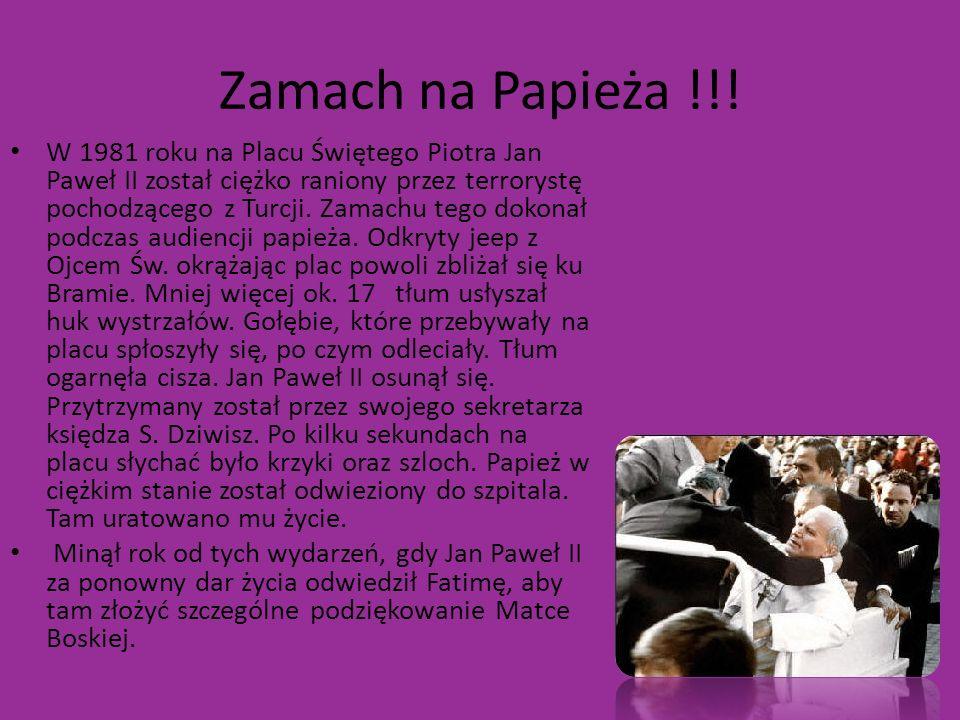 Zamach na Papieża !!! W 1981 roku na Placu Świętego Piotra Jan Paweł II został ciężko raniony przez terrorystę pochodzącego z Turcji. Zamachu tego dok