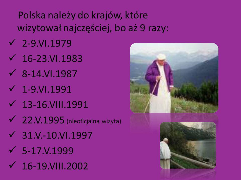 Polska należy do krajów, które wizytował najczęściej, bo aż 9 razy: 2-9.VI.1979 16-23.VI.1983 8-14.VI.1987 1-9.VI.1991 13-16.VIII.1991 22.V.1995 (nieo