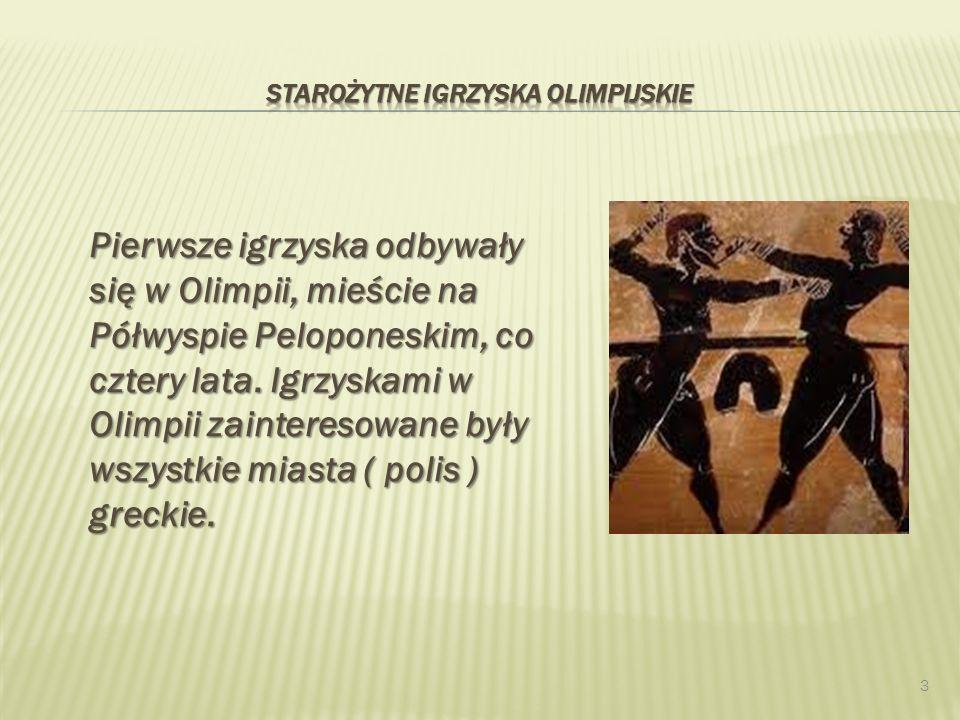 Pierwsze igrzyska odbywały się w Olimpii, mieście na Półwyspie Peloponeskim, co cztery lata.