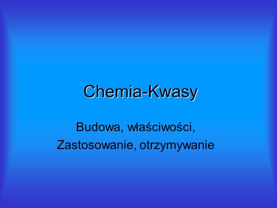 Chemia-Kwasy Budowa, właściwości, Zastosowanie, otrzymywanie