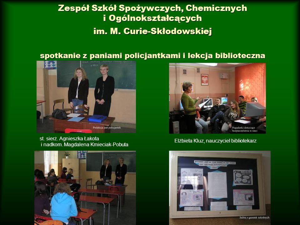 Zespół Szkół Spożywczych, Chemicznych i Ogólnokształcących im. M. Curie-Skłodowskiej spotkanie z paniami policjantkami i lekcja biblioteczna st. sierż