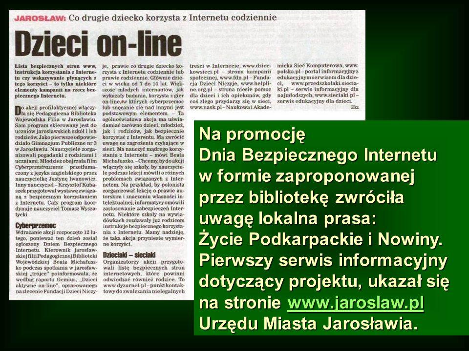Na promocję Dnia Bezpiecznego Internetu w formie zaproponowanej przez bibliotekę zwróciła uwagę lokalna prasa: Życie Podkarpackie i Nowiny. Pierwszy s