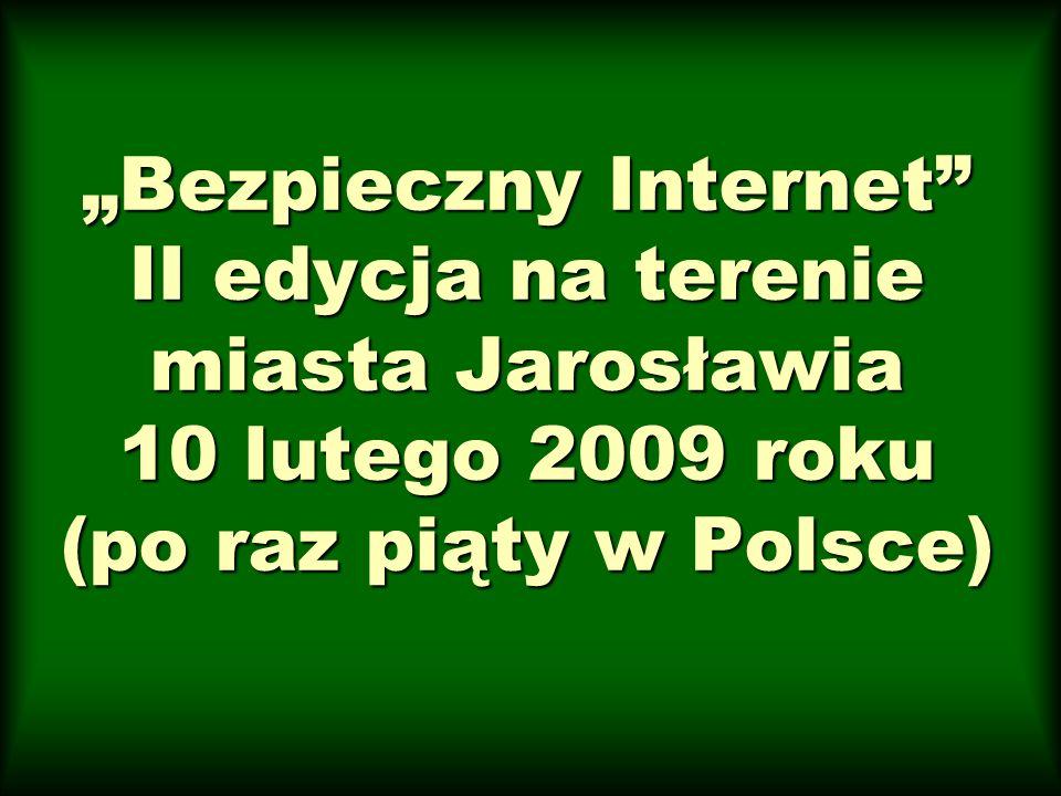 Bezpieczny Internet II edycja na terenie miasta Jarosławia 10 lutego 2009 roku (po raz piąty w Polsce)