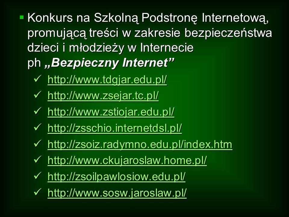 Konkurs na Szkolną Podstronę Internetową, promującą treści w zakresie bezpieczeństwa dzieci i młodzieży w Internecie ph Bezpieczny Internet h h tttt t