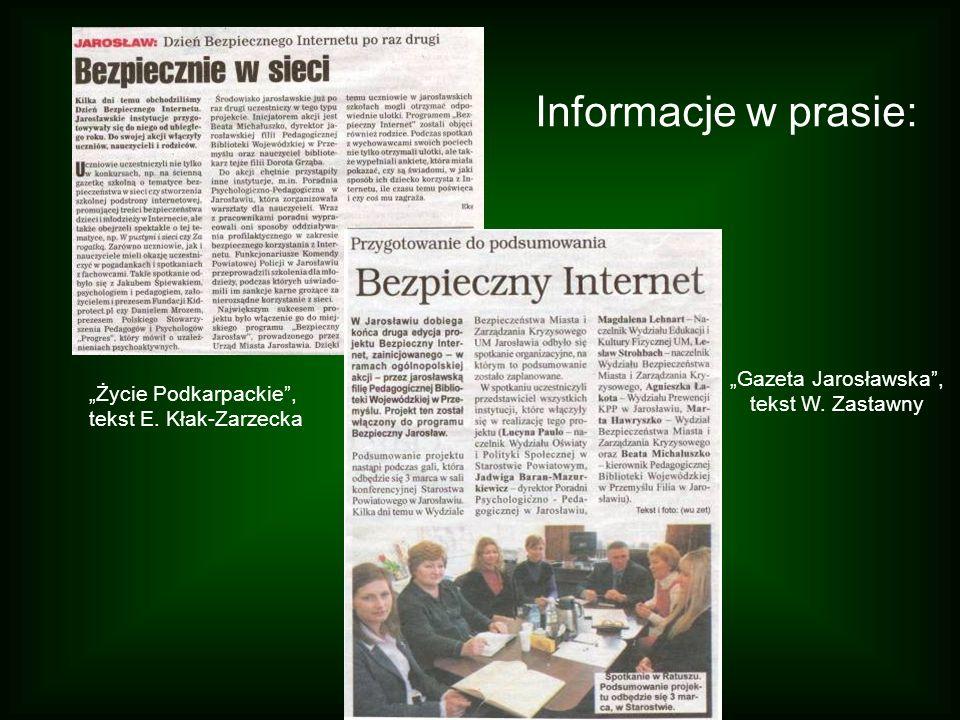 Informacje w prasie: Życie Podkarpackie, tekst E. Kłak-Zarzecka Gazeta Jarosławska, tekst W. Zastawny