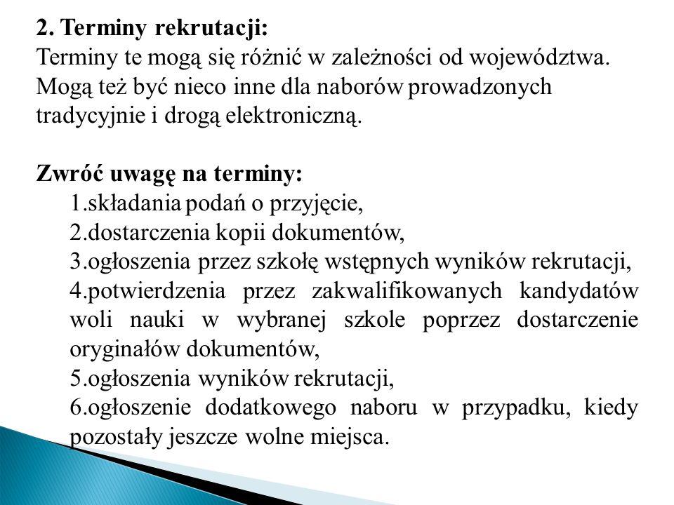 2. Terminy rekrutacji: Terminy te mogą się różnić w zależności od województwa. Mogą też być nieco inne dla naborów prowadzonych tradycyjnie i drogą el