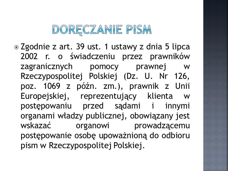 Zgodnie z art. 39 ust. 1 ustawy z dnia 5 lipca 2002 r. o świadczeniu przez prawników zagranicznych pomocy prawnej w Rzeczypospolitej Polskiej (Dz. U.