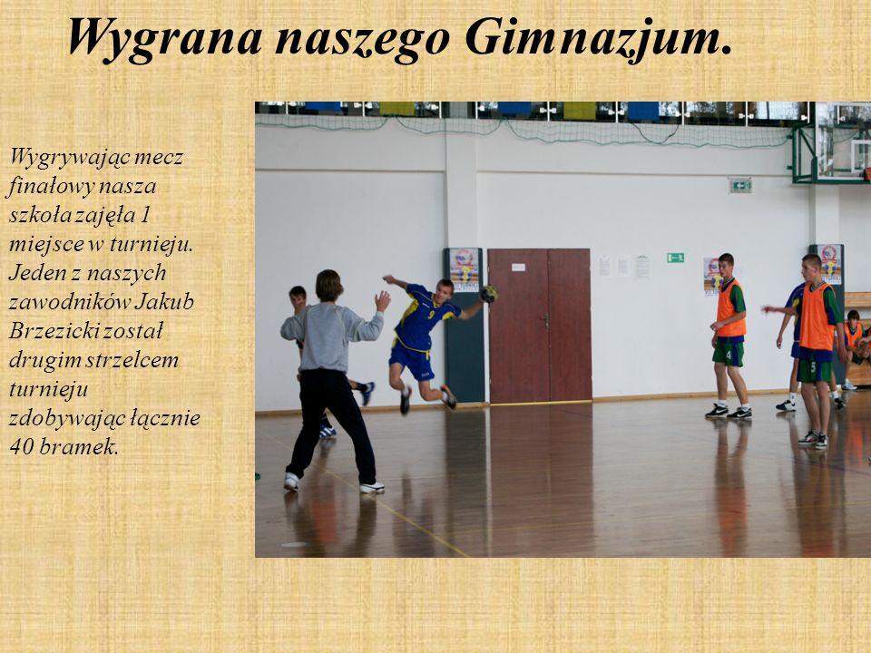 Wygrana naszego Gimnazjum. Wygrywając mecz finałowy nasza szkoła zajęła 1 miejsce w turnieju. Jeden z naszych zawodników Jakub Brzezicki został drugim