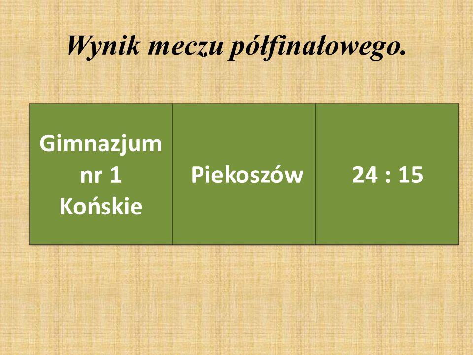 Wynik meczu półfinałowego.