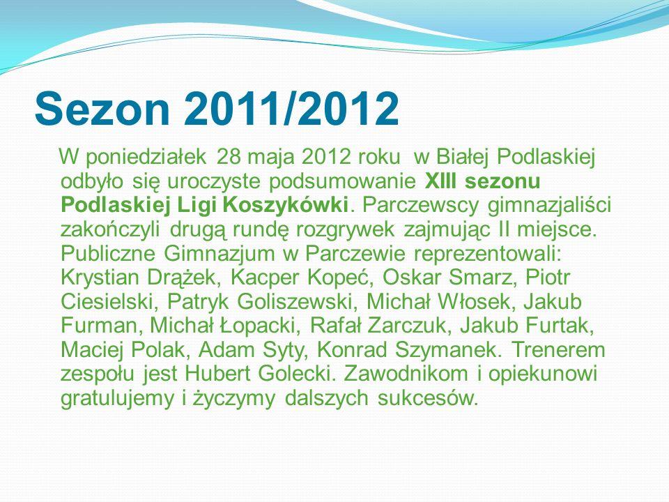 Sezon 2011/2012 W poniedziałek 28 maja 2012 roku w Białej Podlaskiej odbyło się uroczyste podsumowanie XIII sezonu Podlaskiej Ligi Koszykówki. Parczew