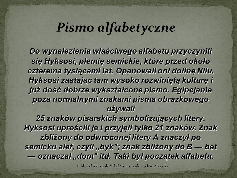 Pismo alfabetyczne Do wynaIezienia właściwego alfabetu przyczynili się Hyksosi, plemię semickie, które przed około czterema tysiącami lat. Opanowali o