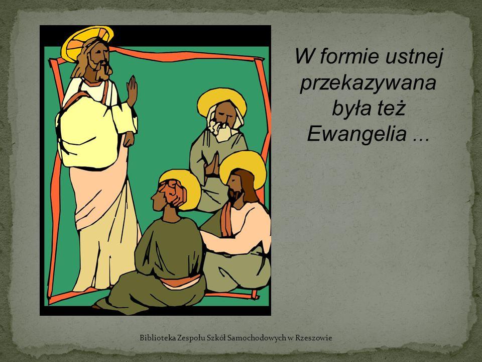 W formie ustnej przekazywana była też Ewangelia … Biblioteka Zespołu Szkół Samochodowych w Rzeszowie