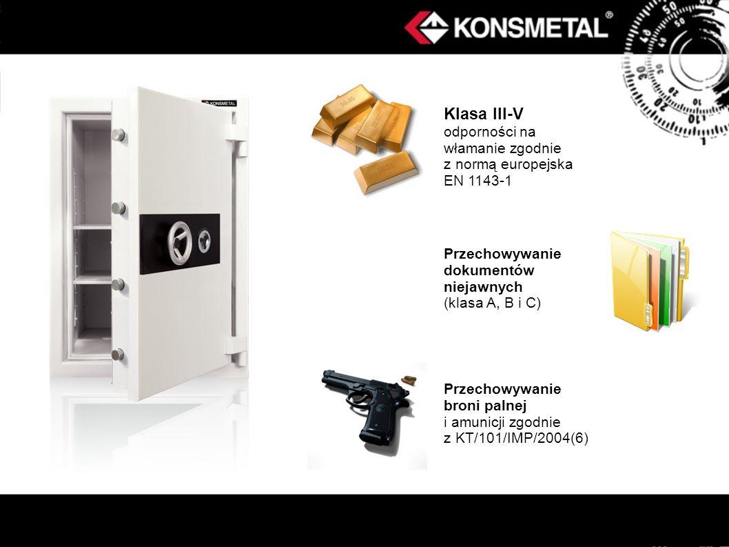 Klasa III-V odporności na włamanie zgodnie z normą europejska EN 1143-1 Przechowywanie dokumentów niejawnych (klasa A, B i C) Przechowywanie broni pal
