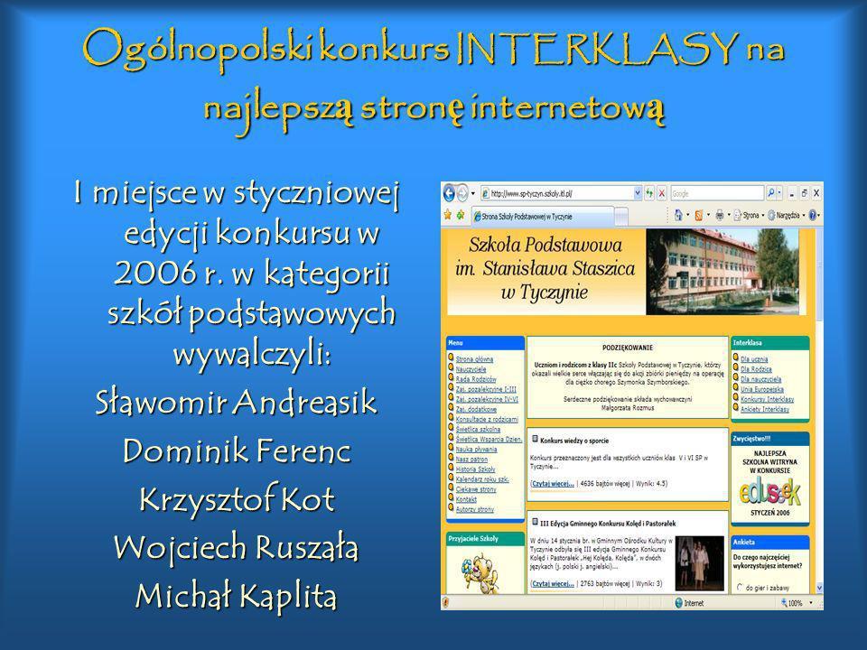 Ogólnopolski konkurs INTERKLASY na najlepsz ą stron ę internetow ą I miejsce w styczniowej edycji konkursu w 2006 r. w kategorii szkół podstawowych wy