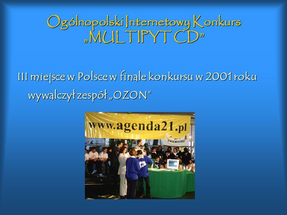 Internetowy Ogólnopolski konkurs wiedzy o ochronie ś rodowiska w Unii Europejskiej Ekologia w Unii – My w Unii III miejsce w Polsce w finale konkursu w 2002r.
