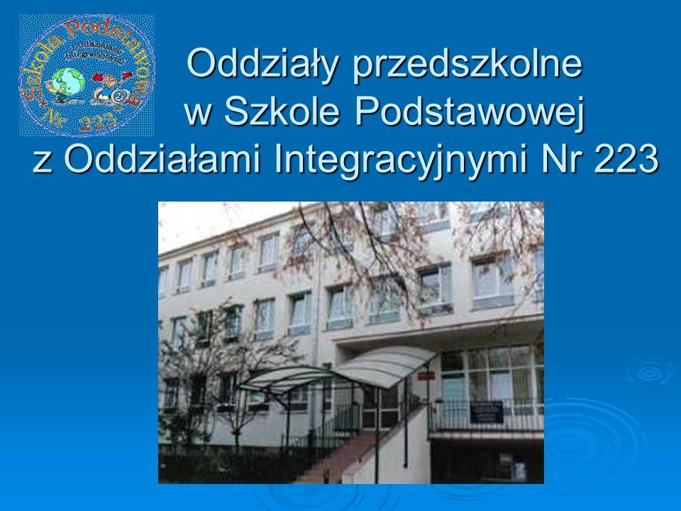 I ODDZIAŁY PRZEDSZKOLNE W SP NR 223 Na terenie naszej szkoły oddziały przedszkolne tzw.