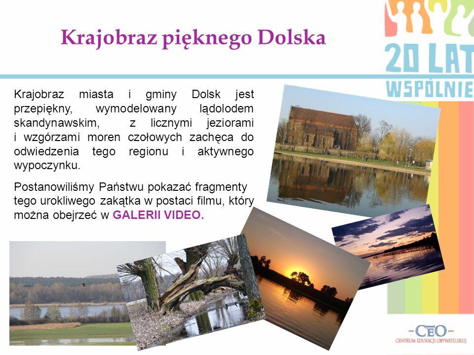 Krajobraz pięknego Dolska Krajobraz miasta i gminy Dolsk jest przepiękny, wymodelowany lądolodem skandynawskim, z licznymi jeziorami i wzgórzami moren