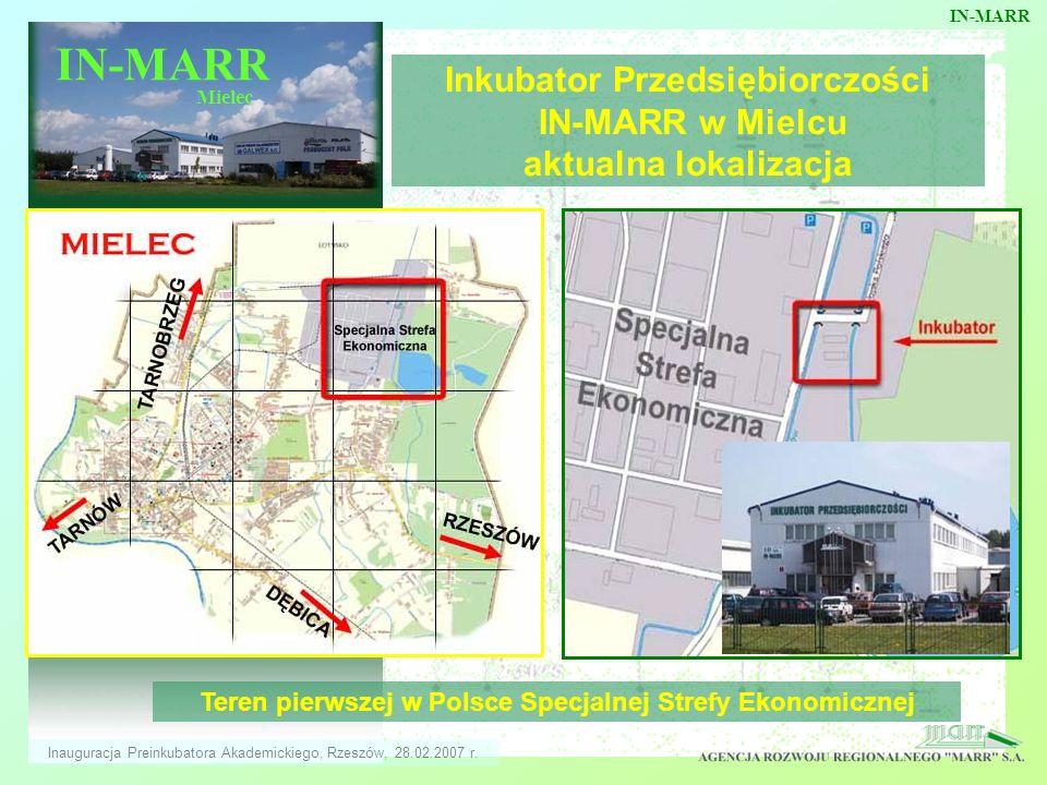 IN-MARR Mielec Inkubator Przedsiębiorczości IN-MARR w Mielcu aktualna lokalizacja Teren pierwszej w Polsce Specjalnej Strefy Ekonomicznej Inauguracja