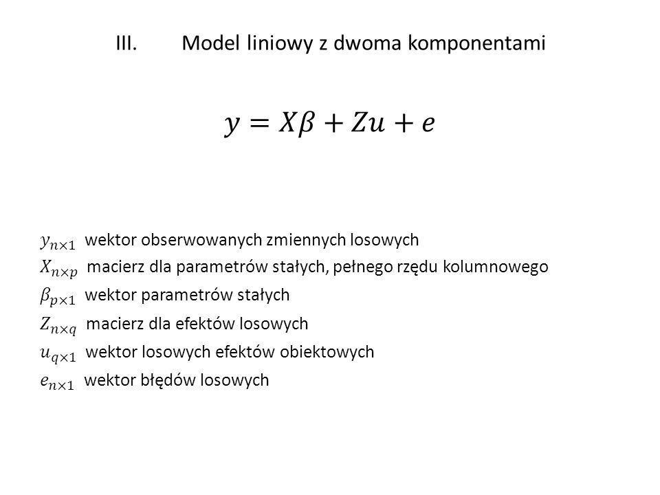 III. Model liniowy z dwoma komponentami