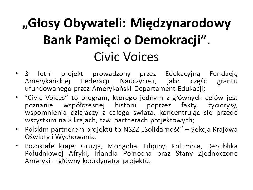 Głosy Obywateli: Międzynarodowy Bank Pamięci o Demokracji. Civic Voices 3 letni projekt prowadzony przez Edukacyjną Fundację Amerykańskiej Federacji N