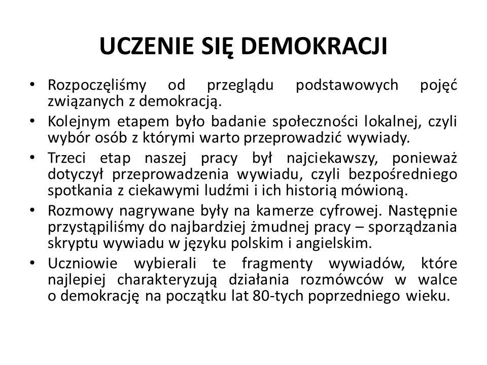 UCZENIE SIĘ DEMOKRACJI Rozpoczęliśmy od przeglądu podstawowych pojęć związanych z demokracją. Kolejnym etapem było badanie społeczności lokalnej, czyl