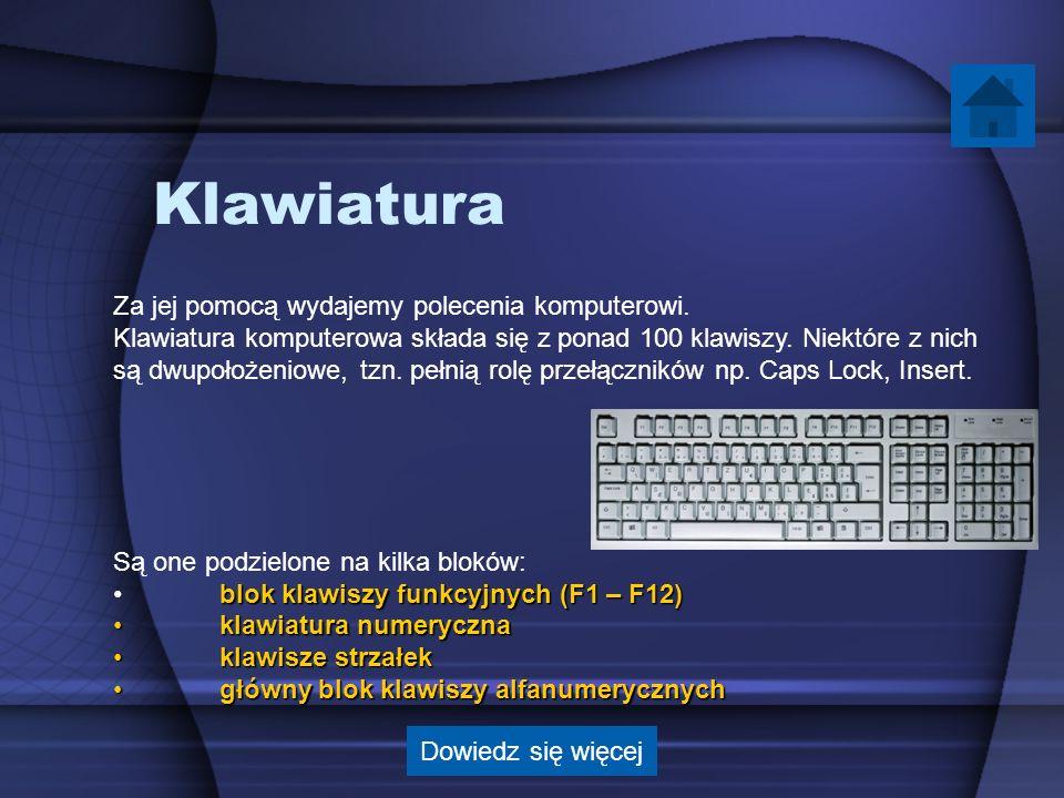 Klawiatura Za jej pomocą wydajemy polecenia komputerowi. Klawiatura komputerowa składa się z ponad 100 klawiszy. Niektóre z nich są dwupołożeniowe, tz