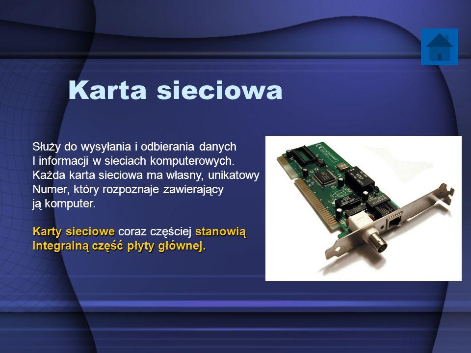Karta sieciowa Służy do wysyłania i odbierania danych I informacji w sieciach komputerowych. Każda karta sieciowa ma własny, unikatowy Numer, który ro