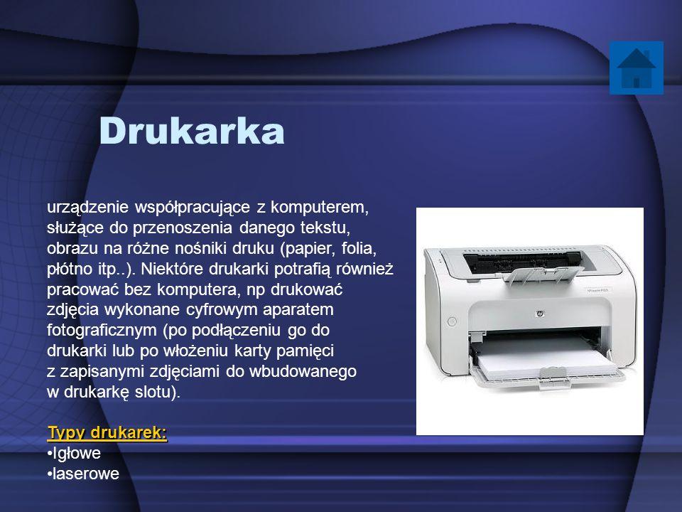 Drukarka urządzenie współpracujące z komputerem, służące do przenoszenia danego tekstu, obrazu na różne nośniki druku (papier, folia, płótno itp..). N