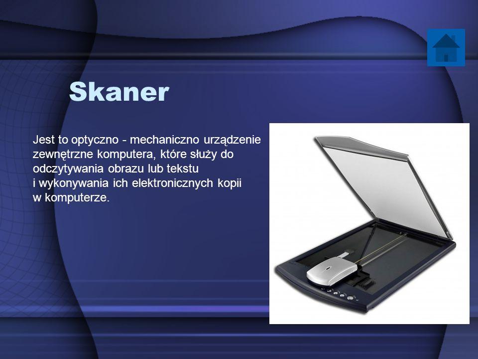 Skaner Jest to optyczno - mechaniczno urządzenie zewnętrzne komputera, które służy do odczytywania obrazu lub tekstu i wykonywania ich elektronicznych