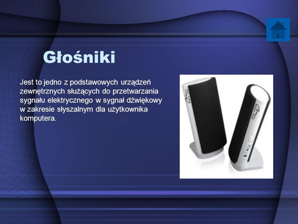 Głośniki Jest to jedno z podstawowych urządzeń zewnętrznych służących do przetwarzania sygnału elektrycznego w sygnał dźwiękowy w zakresie słyszalnym
