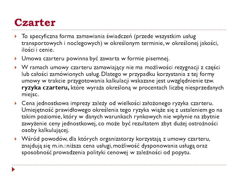 Czarter To specyficzna forma zamawiania świadczeń (przede wszystkim usług transportowych i noclegowych) w określonym terminie, w określonej jakości, i