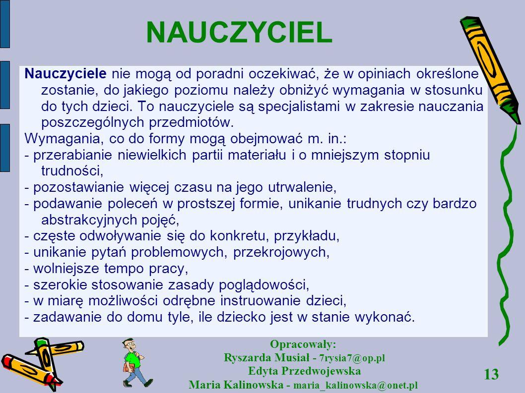 13 Opracowały: Ryszarda Musiał - 7rysia7@op.pl Edyta Przedwojewska Maria Kalinowska - maria_kalinowska@onet.pl NAUCZYCIEL Nauczyciele nie mogą od pora