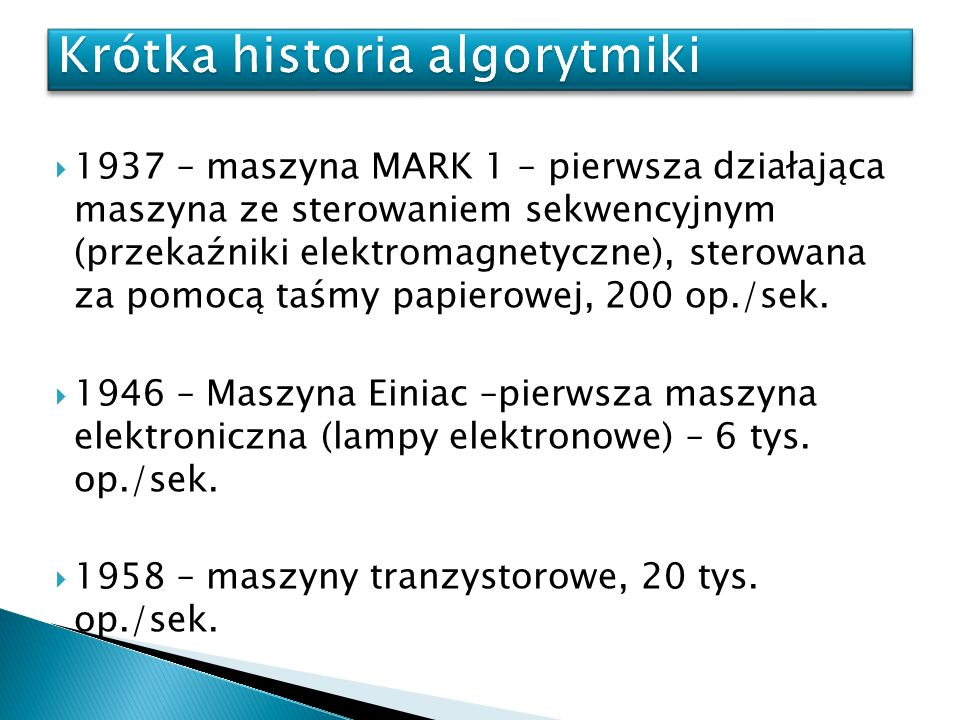 1937 – maszyna MARK 1 – pierwsza działająca maszyna ze sterowaniem sekwencyjnym (przekaźniki elektromagnetyczne), sterowana za pomocą taśmy papierowej