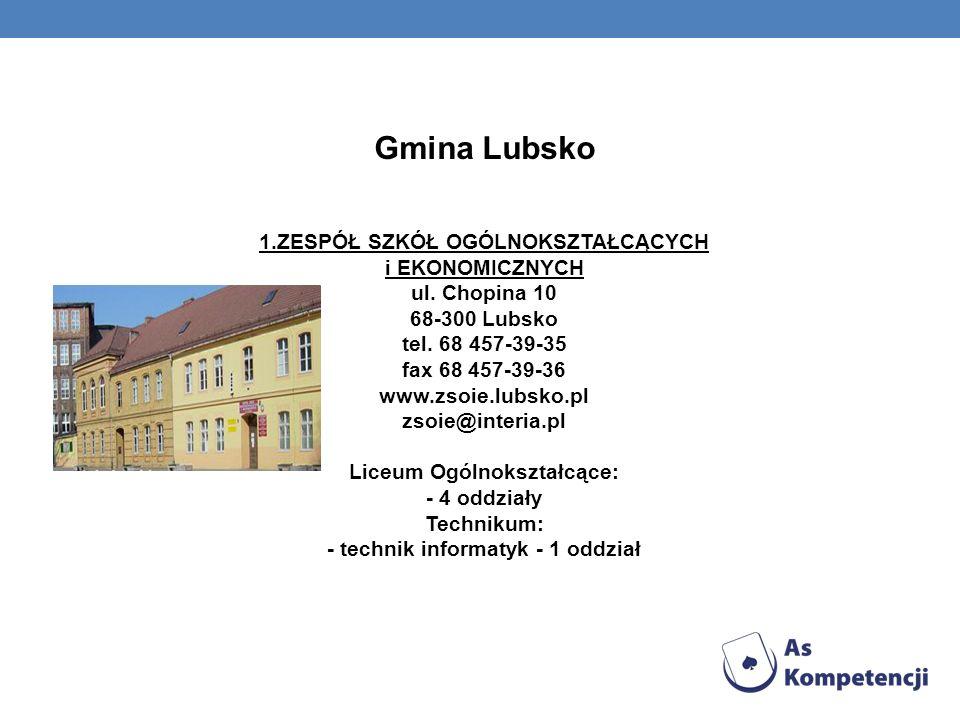 Gmina Lubsko 1.ZESPÓŁ SZKÓŁ OGÓLNOKSZTAŁCĄCYCH i EKONOMICZNYCH ul.