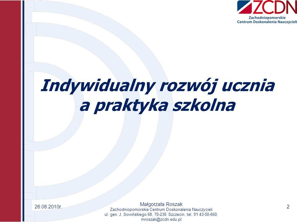 Indywidualny rozwój ucznia a praktyka szkolna 26.08.2010r.