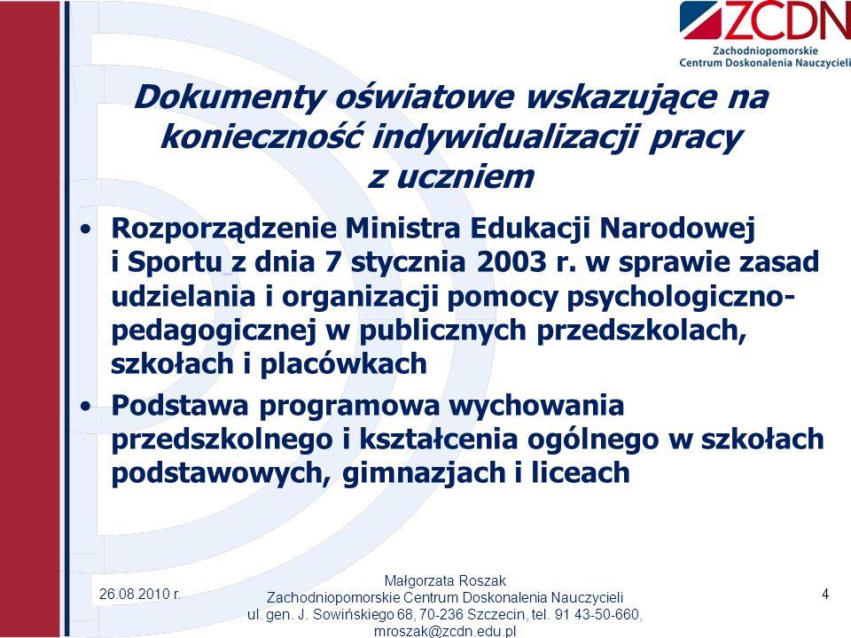 Dokumenty oświatowe wskazujące na konieczność indywidualizacji pracy z uczniem Rozporządzenie Ministra Edukacji Narodowej i Sportu z dnia 7 stycznia 2003 r.